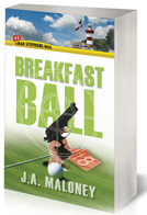 Breakfast Ball, a Brad Stephens Murder Mystery by J.A. Maloney