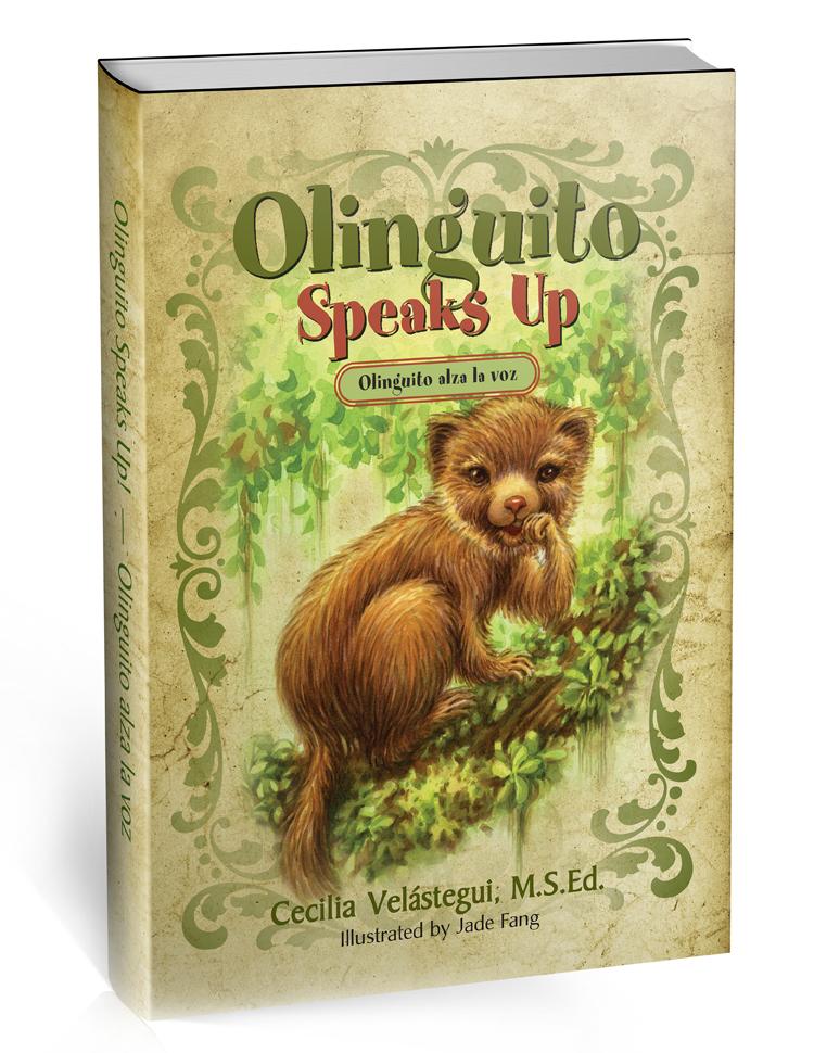 Olinguito Speaks Up! by  Cecilia Velástegui